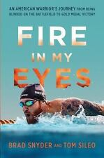 Fire in My Eyes by Tom Sileo  9780306825149 Blinded on the Battlefield Military
