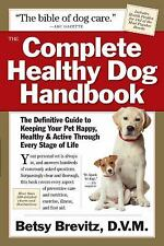 The Complete Healthy Dog Handbook: The Definitive Guide to Keeping Your Pet Happ