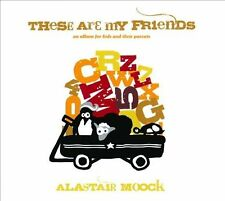 These Are My Friends 2011 by Moock, Alastair ExLibrary