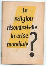 TEMOINS DE JEHOVAH 1953 LA RELIGION RESOUDRA-T-ELLE LA CRISE MONDIALE ?