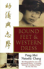Bound Feet and Western Dress by Pang-Mei Natasha Chang (Paperback, 1997)