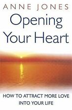Opening Your Heart: How to attract more love into your life, Jones, Anne, New co