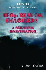 UFOs: Real or Imagined?: A Scientific Investigation (Haunted: Ghosts a-ExLibrary