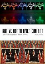 Native North American Art by Janet Catherine Berlo and Ruth B. Phillips...