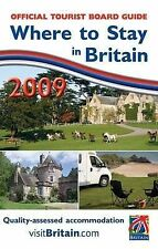 Where to Stay in Britain 2009: England, Scotland, Wales, Northern Ireland and Ch