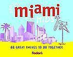 Fodor's Around Miami with Kids, 1st Edition: 68 Great Things to Do Together