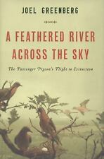 A Feathered River Across the Sky: The Passenger Pigeon's Flight to Ext-ExLibrary