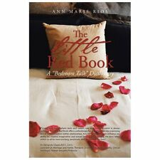 The Little Red Book : A Bedroom Talk Dictionary by Ann Marie Rios (2013,...