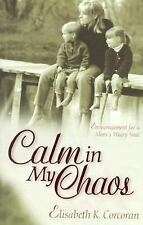 Calm in My Chaos: by Elisabeth K. Corcoran (2001)