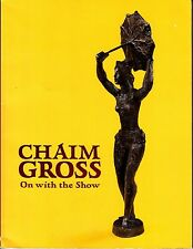 Chaim Gross On With the Show 2016 Forum Gallery NYC NY Art Catalog