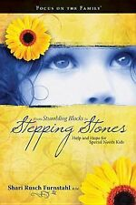 From Stumbling Blocks to Stepping Stones: Help and Hope for Special Needs Kids (