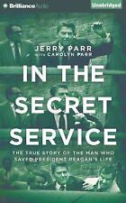 In the Secret Service : The True Story of the Man Who Saved President...
