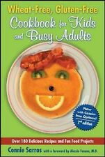 Wheat-Free, Gluten-Free Cookbook for Kids and Busy Adults by Connie Sarros...