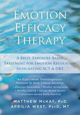 Emotion Efficacy Therapy: A Brief, Exposure-Based Treatment for Emotion Regulati