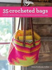 35 Crocheted Bags : Colorful Carriers from Totes and Baskets to Purses and...