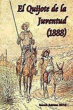 El Quijote de la Juventud (1888) by Iacob Adrian (2015, Paperback)