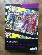 CINEPOP LE DICTIONNAIRE DE LA POP ET DU ROCK AU CINEMA J. E. DELUXE TTBE (A53)