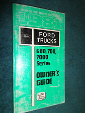 1981 FORD HEAVY TRUCK OWNER'S MANUAL 600 / 700 / 7000 SERIES / NICE!