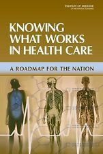 2008-05-15, Knowing What Works in Health Care: A Roadmap for the Nation, Institu