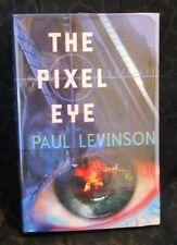 Paul Levinson - THE PIXEL EYE - 1st