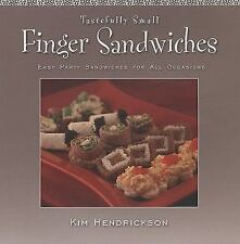 Tastefully Small Finger Sandwiches: Easy Party Sandwiches for All Occasions