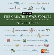 Greatest War Stories Never Told : 100 Tales from Military History to...