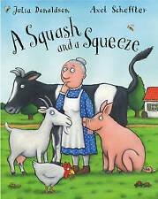A SQUASH and a SQUEEZE Children's Reading Picture Story Book JULIA DONALDSON new