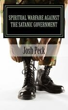 Spiritual Warfare Against the Satanic Government : A Ministudy Ministry Book...
