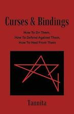 Curses and Bindings : How to Do Them, How to Defend Against Them, How to Heal...