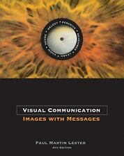 Visual Communication: Images with Messages (with InfoTrac), Lester, Paul Martin,