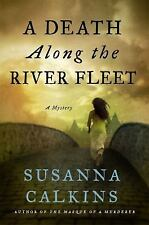 Lucy Campion Mysteries: A Death along the River Fleet 4 by Susanna Calkins...