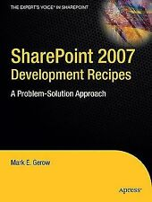 SharePoint 2007 Development Recipes : A Problem-Solution Approach by Mark...