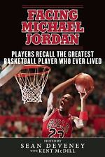 Facing Michael Jordan: Players Recall the Greatest Basketball Player Who Ever Li