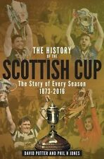The History of the Scottish F.A. Cup - Story of Every Season 1873-2016 - book