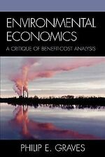 Environmental Economics : A Critique of Benefit-Cost Analysis by Philip E....