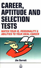 Career Aptitude and Selection Tests: Match Your IQ Personality and Abilities to
