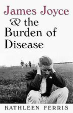James Joyce and the Burden of Disease, Ferris, Kathleen, Good Book