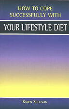 Your Lifestyle Diet (How to Cope Sucessfully with...), Karen Sullivan