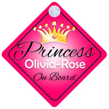 Princess Olivia-Rose On Board Personalised Girl Car Sign Child Gift 001