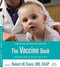 The Vaccine Book : Making the Right Decision for Your Child by Robert W. Sears