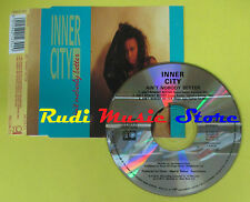 CD Singolo INNER CITY Ain't nobody better 1989 austria 10 REC no lp mc dvd (S11)
