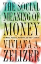 The Social Meaning of Money: Pin Money, Paychecks, Poor Relief, and Other Curren