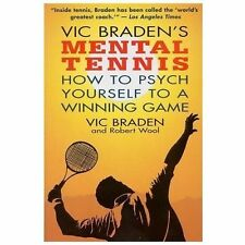Vic Braden's Mental Tennis: How to Psych Yourself to a Winning Game, Wool, Rober