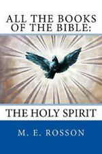 All the Books of the Bible: the Holy Spirit by M. E. Rosson (2016, Paperback)