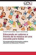 Educando en Valores a Trav�s de la M�sica en una Escuela para Todos by...