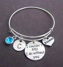 Bridesmaid Gift,Wedding Jewelry,I Couldn't Say I Do Without You,Wedding Bracelet