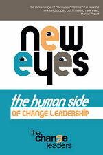 New Eyes, the Human Side of Change Leadership, The Change Leaders