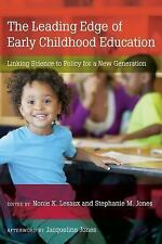 The Leading Edge of Early Childhood Education : Linking Science to Policy for...