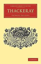 Cambridge Library Collection - English Men of Letters: Thackeray by Anthony...