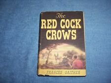 THE RED COCK CROWS by Francis Gaither/1st Ed/HCDJ/Literature/Historical
